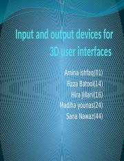 Input and output devices for 3D user interfaces.pptx