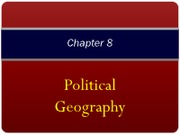 chapter_8_-_political_geography