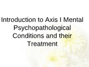 SPRING 09 student copy AXIS I MOOD & ANXIETY DISORDERS AND TREATMENT