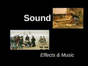 Week 10 - 1 Sound - Effects & Music and Language & Narration - Saunders Fall 13 (1)