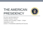 Lecture 4_PS1212_Fall2014_Presidential Leadership and Success