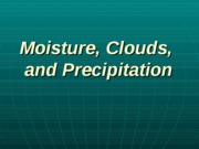 Moisture & Precipitation