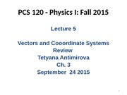 Lecture  5 Vectors and Coordinate Systems PCS120F2015  September 24 2015 pre-lecture
