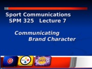 Lecture 7 Communicating Brand Character