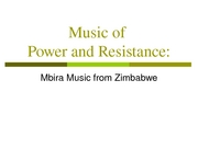 Week 8 Music of power and resistance - mbira music of Zimbabwe