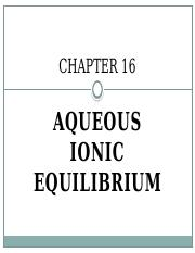 CHAPTER 16 AQUEOUS IONIC EQUILIBRIUM_SP 2014 (2)