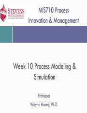 MIS710-Week10-Process Modeling and Simulation-1