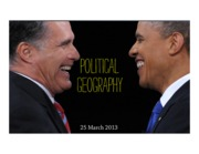 Week 9.1 Political Geography Spring 2013, Space Place & Location, Richard Nisa