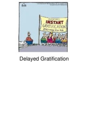 Lecture 16 Gratification Delay FINAL