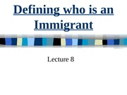 Lecture8_defining immigrants