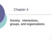 Ch 3  Society. interactions, groups, orgs