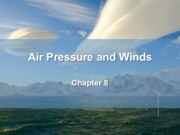 chapter 8 pt. 1- Air Pressures and Winds