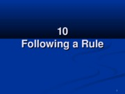 10 Following a Rule