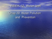 Week 12 Water Pollution and Prevention