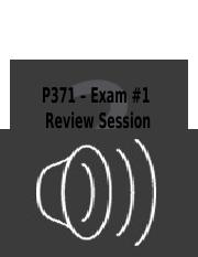P371 - Exam #1 Review Session-FA15