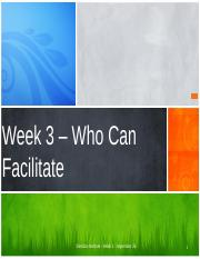 Week 3 - Chapter Two - who can facilitate.pptx