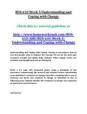 BUS 610 Week 5 Understanding and Coping with Change.doc