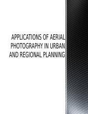 APPLICATION OF AERIAL PHOTOGRAPHY IN URBAN AND REGIONAL PLANNING.pptx