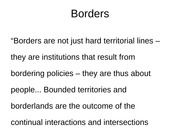 GEOG220 Lecture 7 - Borders and borderlands concepts (II)