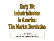 Early 19th c Industrialization Market Revolution