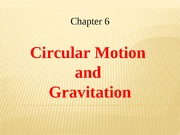 Ch 06 Circular Motion and Gravitation-final