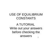 USE OF EQUILIBRIUM CONSTANTS copy 2