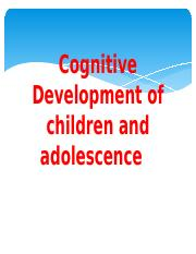 Cognitive Development of children and adolescence A