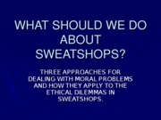 What should we do about sweatshops