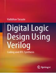 Vaibbhav Taraate (auth.)-Digital Logic Design Using Verilog_ Coding and RTL Synthesis-Springer India