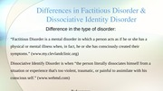Differences in Factitious Disorder & Dissociative Identity Disorder