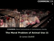CCHU9009_MoralControversies_Lecture2_AnimalsI_2015-16