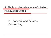 FRM Powerpoints 2011 Unit IIB Forward and Futures Contracting