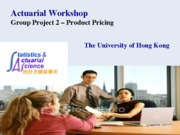 Actuarial_Workshop_Group_Project_Outline_(2011 HKU)