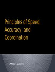 Ch. 6 -  Principles of Speed, Accuracy, and Coordination (Modified)