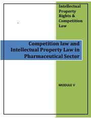 Module 5 -competition_law_and_IP_law_in_pharma_sector