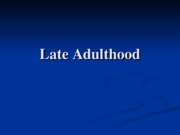 powerpoint 9 - late adulthood