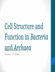 Chapter 2 - Cell Structure and Function in Bacteria and Archaea.ppt