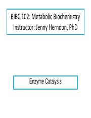 BIBC102 Lecture 3 - Enzyme Catalysis May Repeat from lec2.pdf