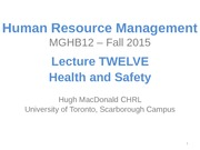 MGHB12 - F15 - Lecture TWELVE - Health and Safety