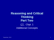 CT, Reasoning and Critical Thinking-Part 2-Chpt. 1 & Additional Concepts-September, 2010