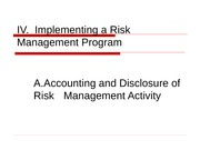 FRM Powerpoints 2011 Unit IVA Accounting and Disclosure of Risk Management Activity