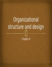Chapter 6 Organizational structure and design.pptx