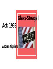 Glass-Steagall Act: 1933 Andrea Cipriano
