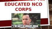 THE VALUE OF AN EDUCATED NCO CORPS