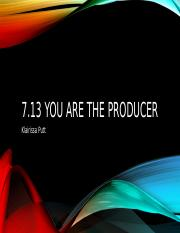 7.13 You Are The Producer.pptx