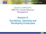 Session 9 - Socializing, Orienting and developing employees