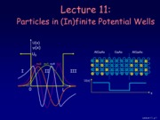 Physics 214 Lecture 11-Particles in Infinite Potential Wells