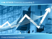 AYN418 Choice of Accounting Methods