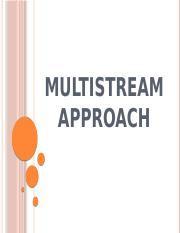 Multistream Approach