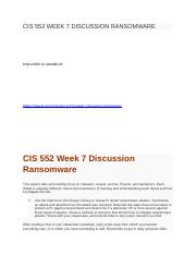 CIS 552 WEEK 7 DISCUSSION RANSOMWARE.docx